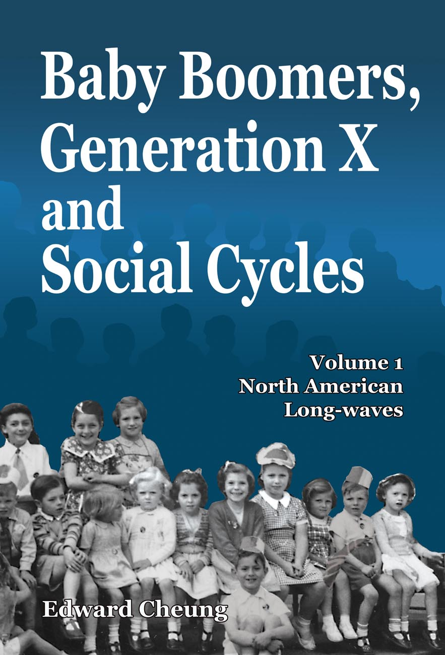 Baby Boomers, Generation X and Social Cycles Volume 1 ...